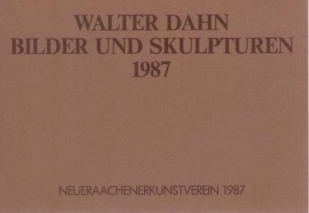1987 Walter Dahn - Bilder und Skulpturen a